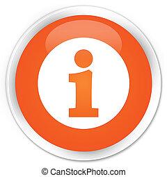 Info icon premium orange round button