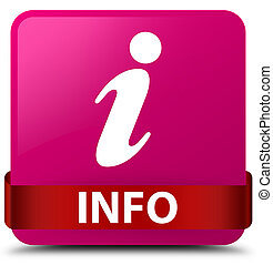 Info pink square button red ribbon in middle
