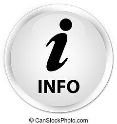 Info premium white round button