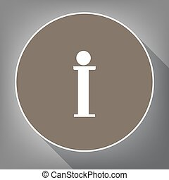Info sign. Vector. White icon on brown circle with white contour and long shadow at gray background. Like top view on postament.
