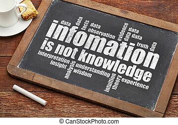 informação, não, conhecimento