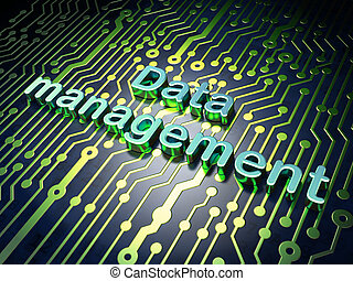 Information concept: circuit board with word Data Management, 3d render
