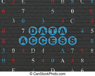 Information concept: Data Access on wall background