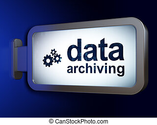 Information concept: Data Archiving and Gears on billboard background