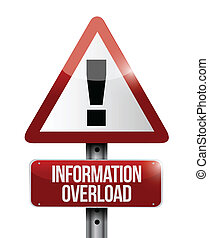 information overload warning sign illustration design over a...