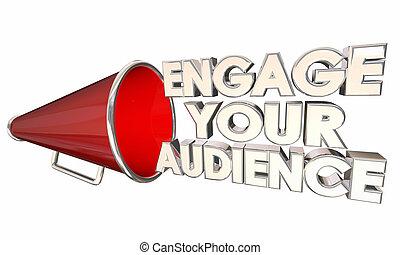 ingaggiare, tuo, pubblico, comunicare, bullhorn, megafono, 3d, illustrazione