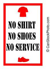 ingen skjorta, nej, skor, underteckna