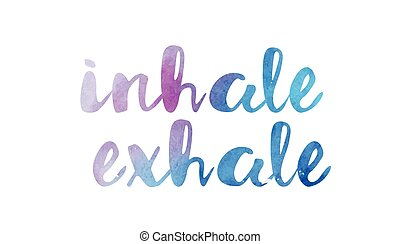 inhale exhale watercolor hand written text positive quote inspiration typography design
