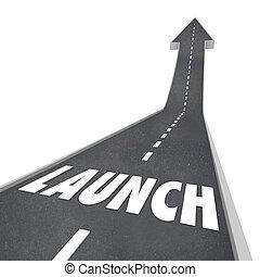 iniziare, parola, affari, indicare, lancio, ditta, prodotto, direzione, o, inizio, strada, successo, freccia, nuovo, lei, tuo, strada, verso l'alto