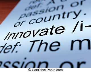 Innovate Definition Closeup Showing  Ingenuity