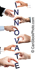 Innovate word made by many business people hands