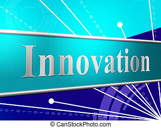 Innovation Ideas Indicates Creativity Revolution And...