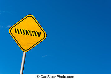 Innovation - yellow sign with blue sky