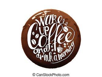 inscripción, despiértese, café, y, bebida, un, mañana