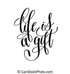 inscripción, vida, regalo, letras, mano, negro, blanco