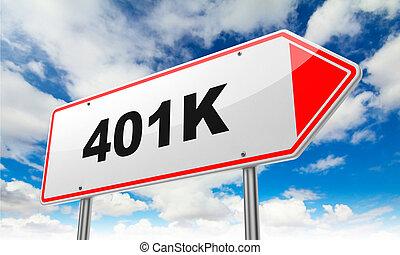 Inscription 401K on Red Road Sign.