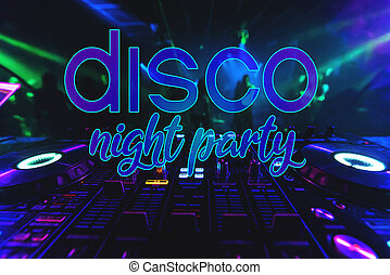 inscription Disco Night Party on the background of the DJ mixer