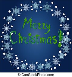 Inscription Happy Christmas from fir branches in a round frame of snowflakes on a blue background, blizzard,