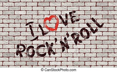Inscription I love rock'n'roll on the wall of white brick