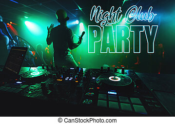 inscription Night Club Party on the background of the music mixer DJ