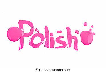 "inscription ""polish"" made nail polish on white"