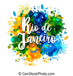Inscription Rio de Janeiro Brazil vacation on a background watercolor stains, colors of the Brazilian flag, Brazil Carnival, watercolor paints. Summer, ink color.