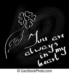 Inscription You are always in my heart on blackboard