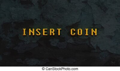 INSERT COIN - text animation with yellow letters over...