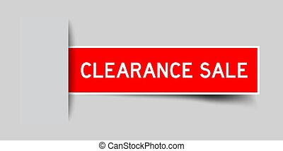 Inserted red color sticker label with word clearance sale on gray background