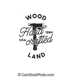insignia, illusration., texts., hacer, logotipo, style., silueta, vendimia, hachas, madera, retro, dibujado, acción, mano, label., tierra, leñador, tipografía, emblem., vector, cruzado, woodworks