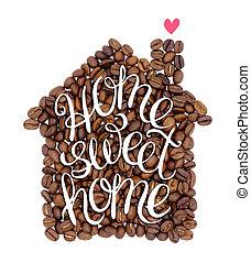 inskrift, söt, 'home, form, bönor, hus, kaffe, home'