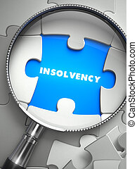 Insolvency - Missing Puzzle Piece through Magnifier. - ...