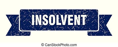 insolvent grunge ribbon. insolvent sign. insolvent banner