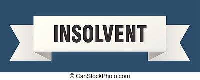 insolvent ribbon. insolvent isolated sign. insolvent banner