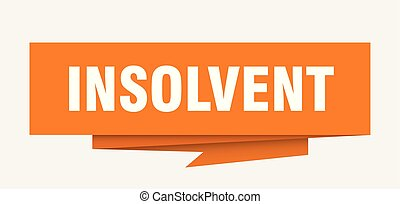 insolvent sign. insolvent paper origami speech bubble. insolvent tag. insolvent banner