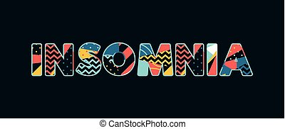 The word INSOMNIA concept written in colorful abstract typography. Vector EPS 10 available.