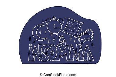 Insomnia emblem with decoration. Hand drawn text and wakefulness symbols: mask, moon, stars, pillow, alarm clock, pills. Problem with night sleep. Trouble sleeping vector illustration.
