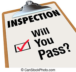The word Inspection on a checklist attached to a clipboard, and words for the question Will You Pass? and a checkbox with red check mark indicating you have been approved or accepted or passed a test