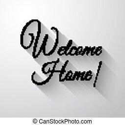"""inspirador, de motivación, """"welcome, home"""", typo"""