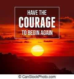 inspirador, tener, again., valor, de motivación, comenzar, quote.