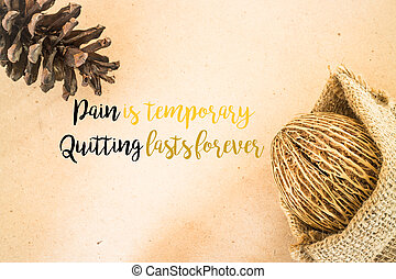 Inspiration quote on dried plant ornament background