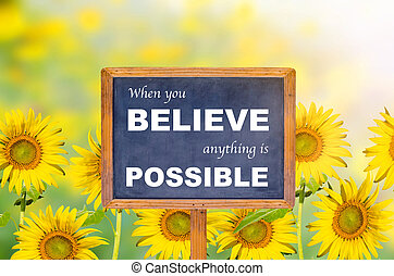 Inspiration quote : When you believe anything is possible on...