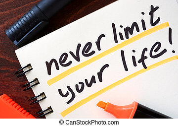 Never limit your life. - Inspiration quotes. Never limit...