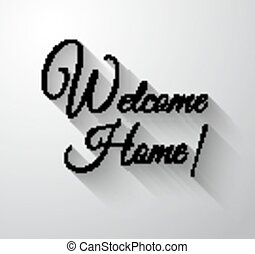 "Inspirational and Motivational Typo ""Welcome Home"" for you ..."
