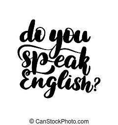 do you speak English? - Inspirational handwritten brush ...
