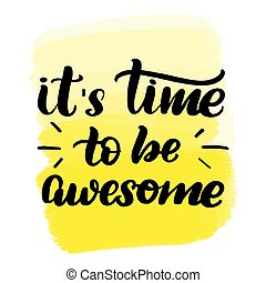 time to be awesome