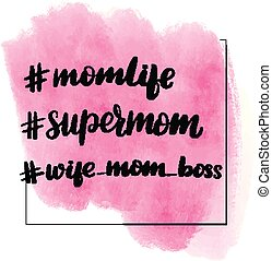 lettering momlife, supermom, wife mom boss - Inspirational...