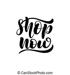Inspirational handwritten brush lettering shop now. Vector calligraphy illustration isolated on white background. Typography for banners, badges, postcard, t-shirt, prints, posters.