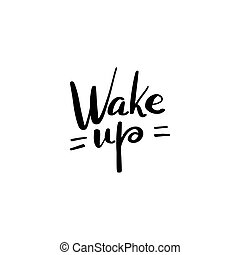 lettering wake up - Inspirational handwritten brush ...