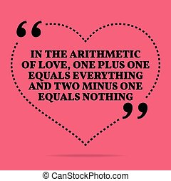 Inspirational love marriage quote. In the arithmetic of love...